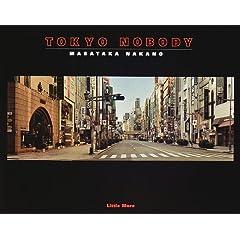 【クリックで詳細表示】TOKYO NOBODY―中野正貴写真集: 中野 正貴: 本