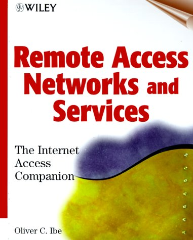 Remote Access Networks and Services: The Internet Access Companion