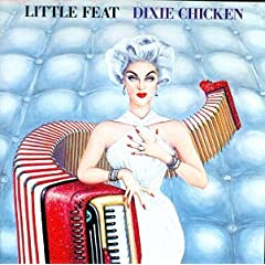 Little Feat / Dixie Chicken