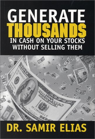 Generate Thousands in Cash on Your Stocks without Selling Them