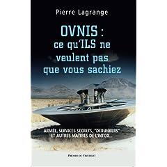 Pierre Lagrange Ovnis : ce qu'ILS ne veulent pas que vous sachiez - Interwiew dans News 51J2RGMhWdL._AA240_