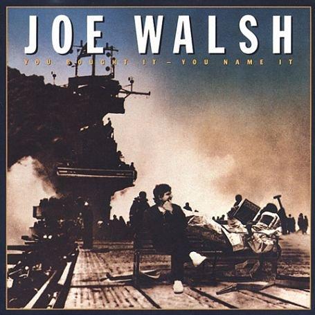 Joe Walsh - You Bought It You Name It - Zortam Music