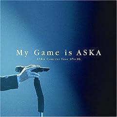 DVD『ASKA Concert Tour 05>>06 My Game is ASKA』