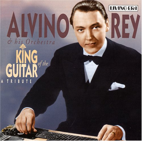 Alvino Rey - King of the Guitar: A Tribute - Zortam Music