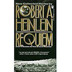 Robert A. Heinlein - Requiem: And Tribute to the Grand Master
