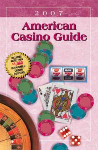 American Casino Guide: 2007 Edition