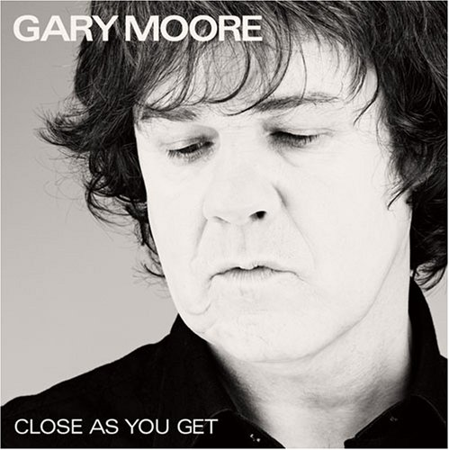 Gary Moore - Close as You Get - Zortam Music