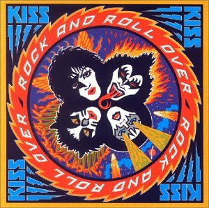 Kiss - Rock An Roll Over - Zortam Music