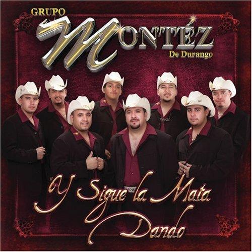 Grupo Montez De Durango Download Y Sigue La Mata Dando