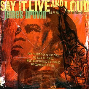 James Brown - Say It Live and Loud: Live in Dallas 08.26.68 - Lyrics2You