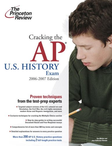 Cracking the AP U.S. History Exam, 2006-2007 Edition (College Test Prep)
