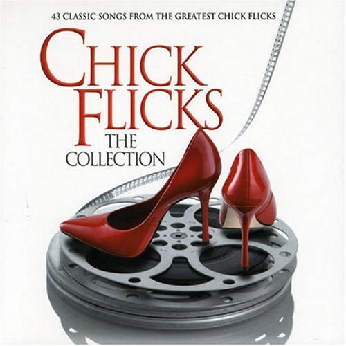Various Artists - Chick Flicks The Collection - Zortam Music