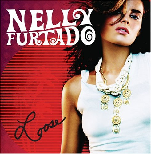 Nelly Furtado/Juanes - Loose - Zortam Music