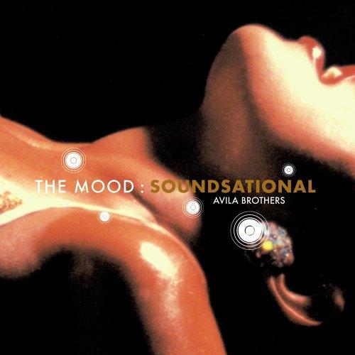 Avila Brothers - The Mood: Soundsational - Zortam Music