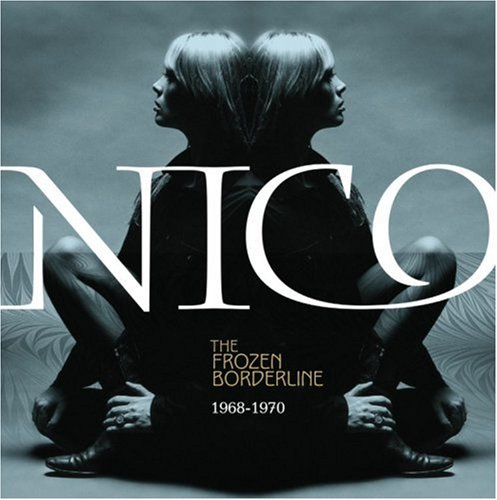 Nico - The Frozen Borderline: 1968-1970 - Zortam Music