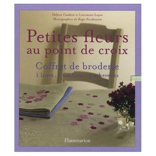 Petites fleurs au point de croix : Coffret de broderie-1 livret, 1 tambour, 3 échevettes