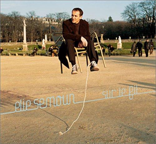 Elie Semoun - Sur le Fil - Zortam Music