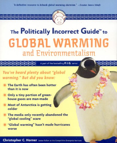 The Politically Incorrect Guide to Global Warming