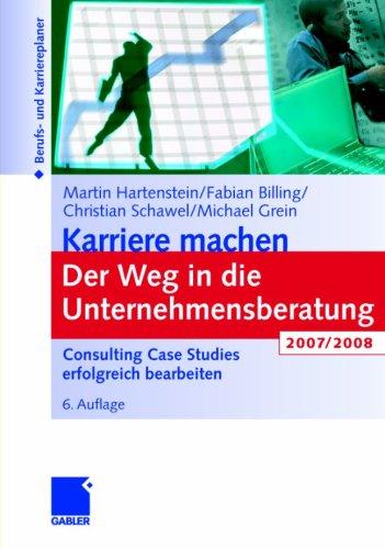 29,90 EUR:  Karriere machen: Der Weg in die Unternehmensberatung 2007 / 2008. Consulting Case Studies erfolgreich bearbeiten