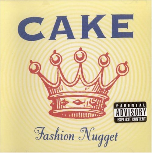 Cake - Fashion Nugget [Explicit] - Zortam Music