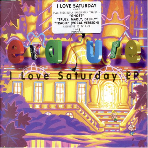 Erasure - I Love Saturday - Zortam Music