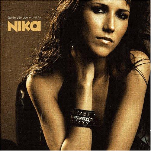 Nika - Quien dijo que era el fin - Zortam Music