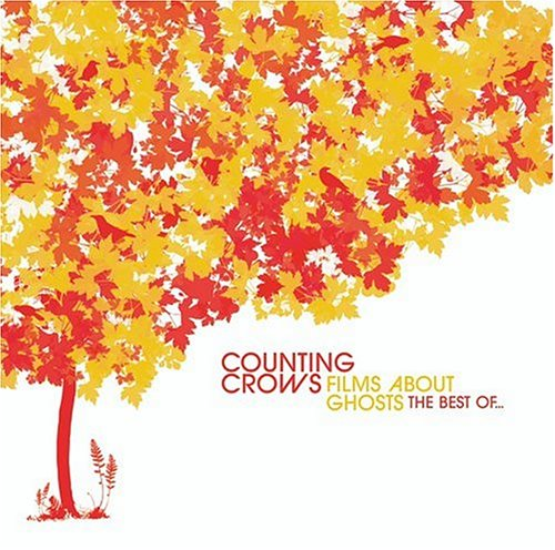 Counting Crows - Films About Ghosts: The Best Of... [Bonus Track 2004] - Zortam Music