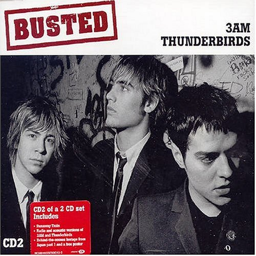 Busted - Thunderbirds/3 AM, Pt. 2 - Zortam Music