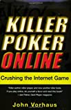 Killer Poker Online: Crushing the Internet Game